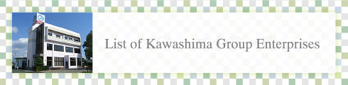 List of Kawashima Group Enterprises|banner
